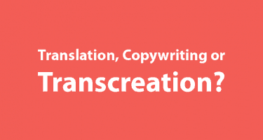 When to use translation, transcreation or copywriting. Brightlines Translation